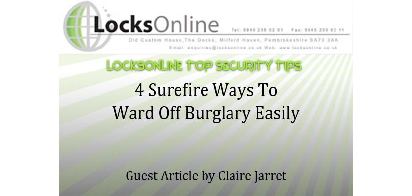 4 Surefire Ways To Ward Off Burglary Easily