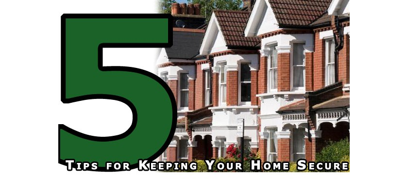 Five Tips for Keeping Your Home Secure - Home Security