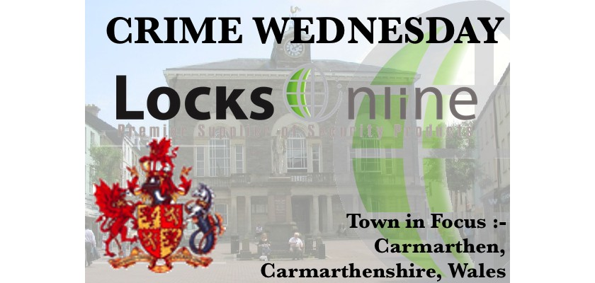Crime Wednesdays - Town in Focus Carmarthen, Carmarthenshire