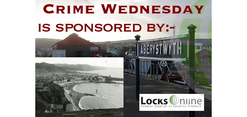 Crime Wednesday - Features Aberystwyth, Mid Wales