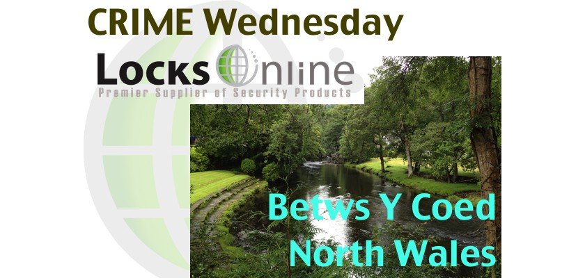 Crime Wednesday  Betws Y Coed - Crime Review at LocksOnline