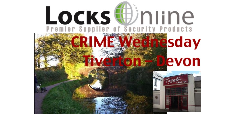 Crime Wednesday - Tiverton in Devon - LocksOnline