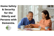 Home Safety & Security for the Elderly and Persons with Dementia