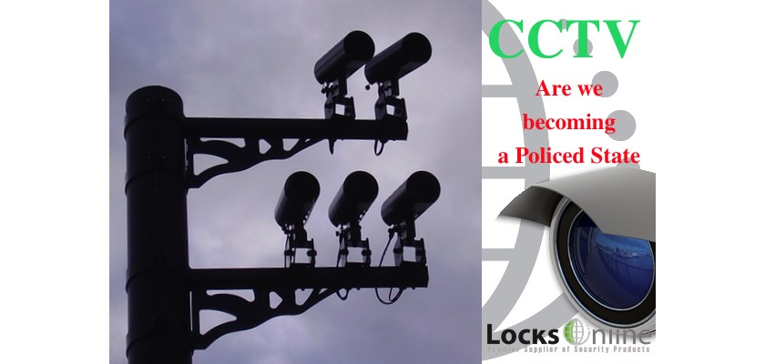 CCTV LocksOnline - Are we becoming a Policed State?