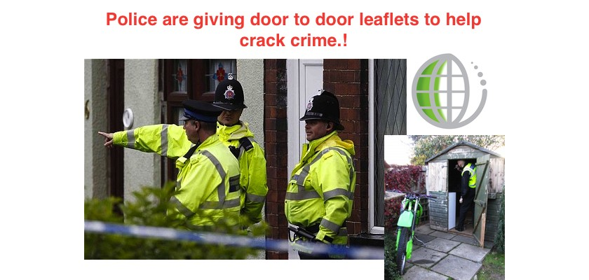 Police are giving door to door leaflets to help crack crime.