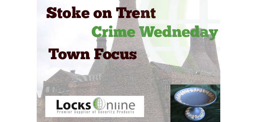 Crime Wednesday - Town Focus - Stoke On Trent