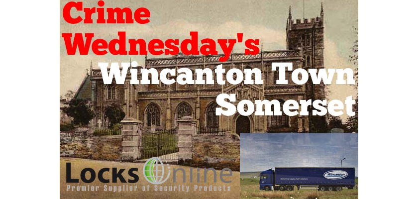 Crime Wednesday's - Wincanton Town - Somerset - LocksOnline Special